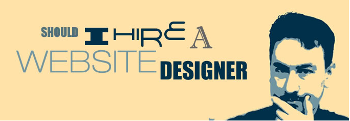 Should I hire a Website Designer