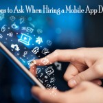 Questions to Ask Prior to Hiring a Mobile App Developer
