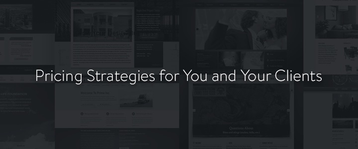 Pricing Strategies for You and Your Clients