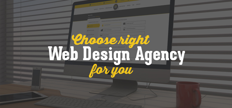 Choose right Web Design Agency
