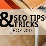A must read for all marketing start-ups – Tips for SEO in 2015