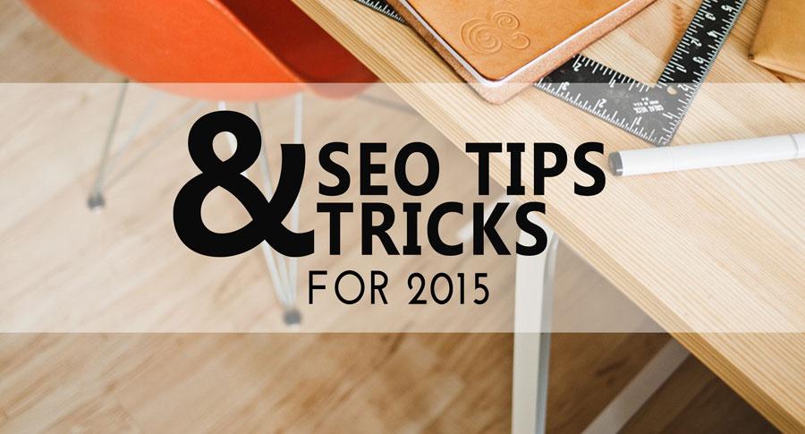 SEO Tips Tricks for 2015