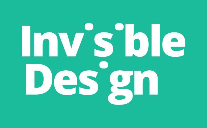 Invisible Design