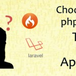 How to pick a PHP Framework and why Laravel tops the list?