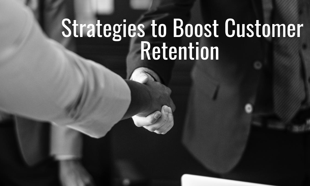 Strategies to Boost Customer Retention