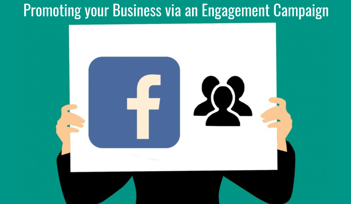 Promoting your Business via an Engagement Campaign