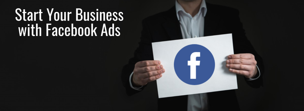Start Your Business with Facebook Ads