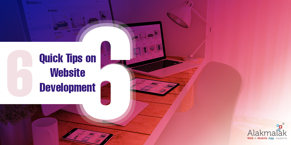 6 Quick Tips on Website Development