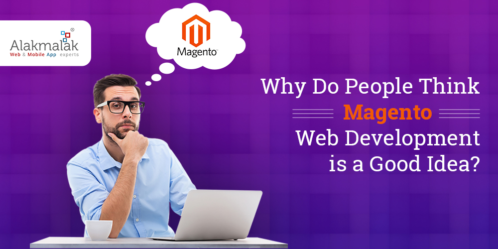 Why Do People Think Magento Web Development is a Good Idea?