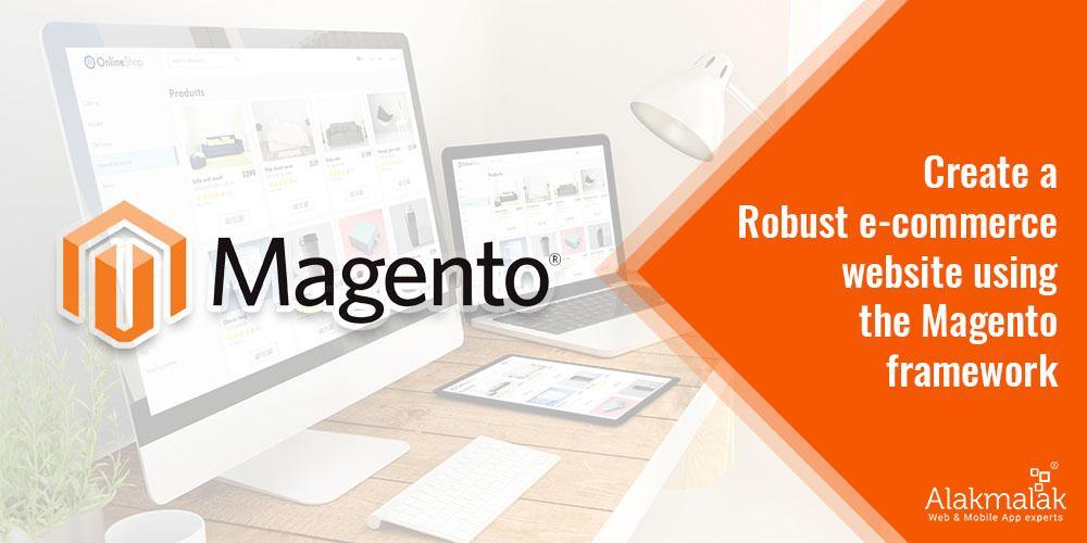 Create a Robust e-commerce Website Using the Magento Framework