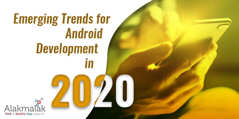 Emerging Trends for Android Development in 2020