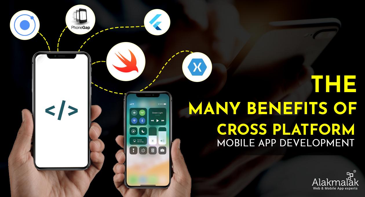 Mant benefits of X-Cross Platform